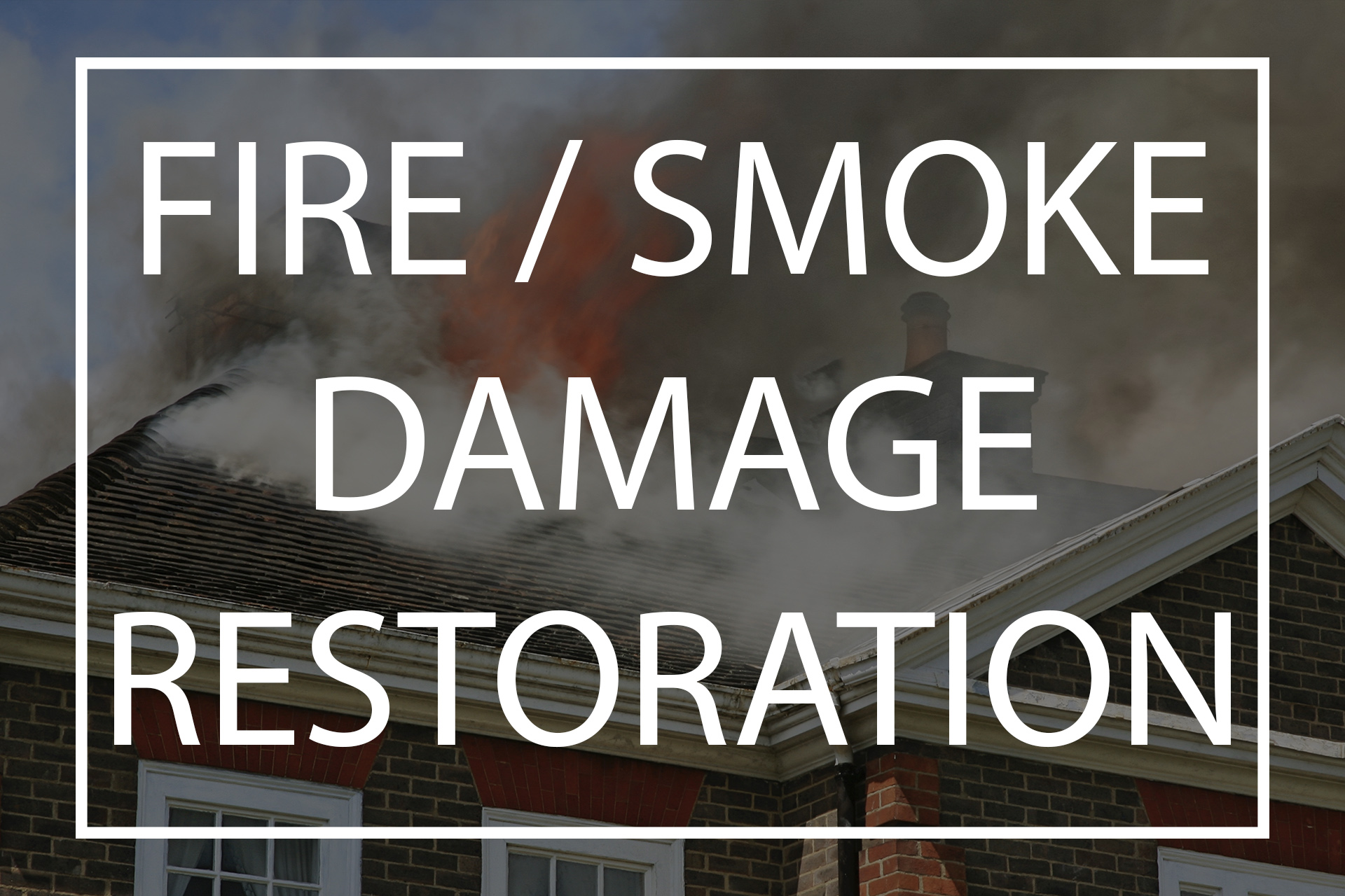 Services Fire Smoke Restoration